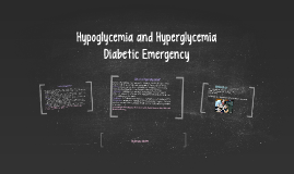 Hypoglycemia and Hyperglycemia