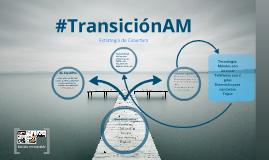 #TransiciónAM