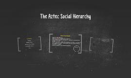 The Aztec Social Hierarchy