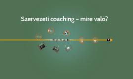 Szervezeti coaching – mire való?