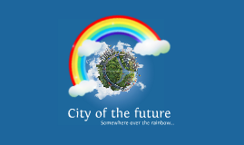 Copy of City of the future
