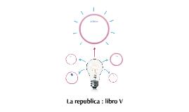 La republica : libro V