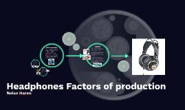 Headphones Factors of production