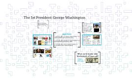 The 1st President: George Washington