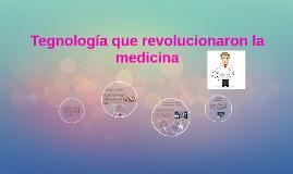 Tegnología que revolucionaron la medicina