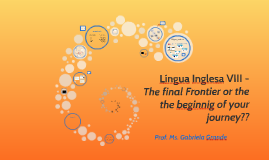 Língua Inglesa VIII - The final Frontier or the the beginnig