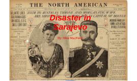 Disaster in Sarajevo
