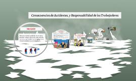 Consecuencias de Accidentes, y Responsabilidad de los Trabaj
