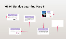 01.04 Service Learning Part B