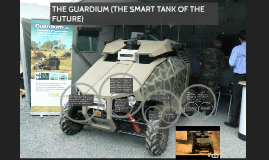 The smart tank is a self-operating that can patrol areas by