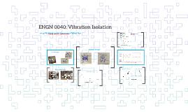 ENGN 0040: Vibration Isolation