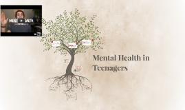 Copy of Mental Health in Teenagers