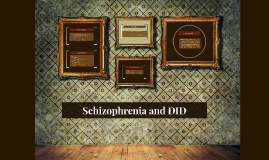 Schizophrenia and DID