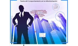 Teoría del Comportamiento en la Administración