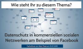 Datenschutz in kommerziellen sozialen Netzwerken am Beispiel von Facebook