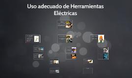 Uso adecuado de Herramientas Eléctricas