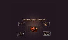 Total war/March to the sea