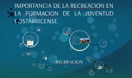 IMPORTANCIA DE LA RECREACION EN LA FORMACION DE LA JUVENTUD