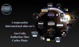 Cooperacion internacional años 90´s
