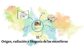 Origen, radiación y filogenia de los mamíferos
