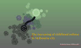 The increasing of childhood asthma in Melbourne city