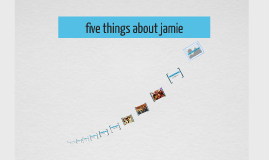 five things about jamie