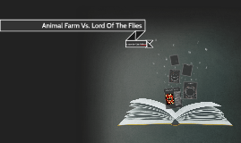 Animal Farm Vs. Lord Of The Flies