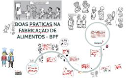 BOAS PRATICAS NA FABRICAÇÃO DE ALIMENTOS - BPF