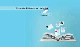 Nuestra historia en un click