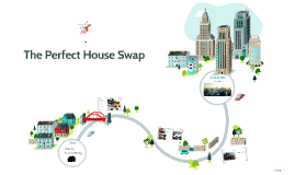 The Perfect House Swap