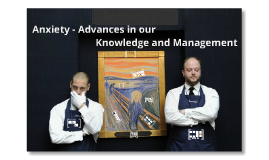 Anxiety - Advances in knowledge and management