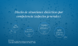 Diseño de situaciones didácticas por competencia (aspectos g