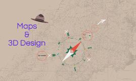 Maps & 3D Design