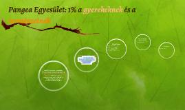 Copy of Pangea Egyesület: 1% a gyerekenek és a természetnek