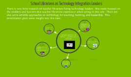 Copy of School Librarians as Technology Integration Leaders