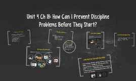 Unit 4 Ch 18: How Can I Prevent Discipline