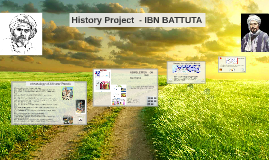 Copy of History Project  - IBN BATTUTA