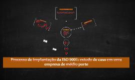 Copy of Processo de implantação da ISO 9001: estudo de caso em uma