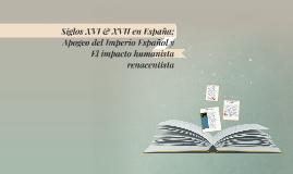 Copy of Siglos XVI & XVII en España; Apogeo del Imperio Español