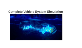 Complete Vehicle System Simulation