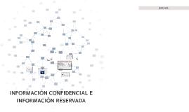 Copy of INFORMACIÓN CONFIDENCIAL E INFORMACIÓN RESERVADA