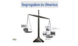 Segregation in America