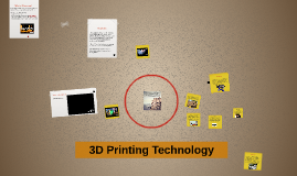 Copy of 3D Printing Technology