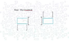 Slope - Mae Craddock