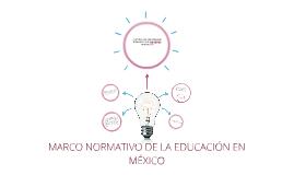 MARCO NORMATIVO DE LA EDUCACIÓN EN MÉXICO