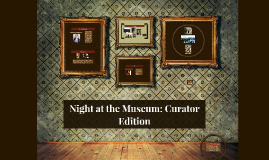 Night at the Museum: Curator Edition