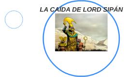LA CAÍDA DE LORD SIPÁN