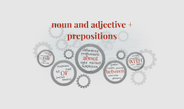 Copy of noun and adjective + preposition
