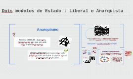 Dois modelos de Estado : Liberal e Anarquista