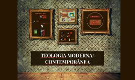 Copy of Copy of TEOLOGIA MODERNA/CONTEMPORÂNEA